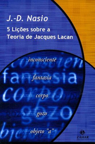 Cinco Lições Sobre A Teoria De Jacques Lacan. Coleção Transmissão da Psicanálise, livro de J.-D. Nasio