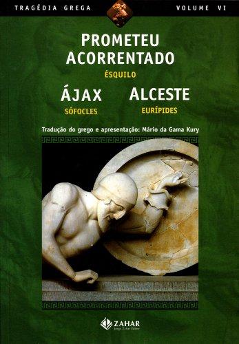 Prometeu Acorrentado, Ájax, Alceste, livro de Ésquilo , Sófocles , Eurípides