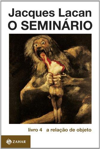 O Seminário, livro 4 - A relação de objeto, livro de Jacques Lacan