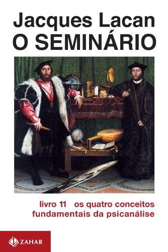 O Seminário, livro 11 - Os Quatro Conceitos Fundamentais Da Psicanálise, livro de Jacques Lacan