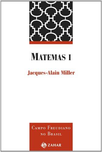 Matemas I. Coleção Campo Freudiano no Brasil, livro de Jacques-Alain Miller