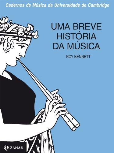 Uma Breve História Da Música - Coleção Cadernos Música, livro de Roy Bennett