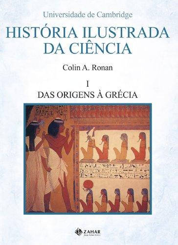 História ilustrada da ciência, volume 1 - Das origens à Grécia, livro de Colin A. Ronan