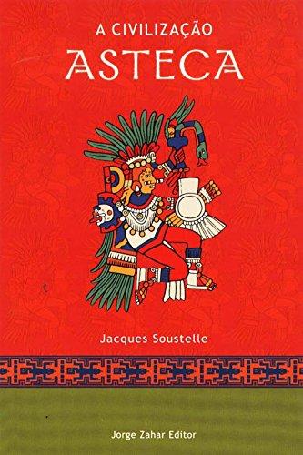 A Civilização Asteca. Coleção Civilizações Pré-Colombianas, livro de Jacques Soustelle