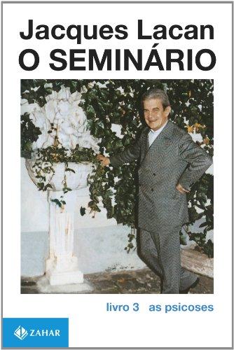 O Seminário, livro 3 - As Psicoses, livro de Jacques Lacan