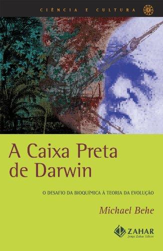 A caixa preta de Darwin - O desafio da bioquímica à teoria da evolução, livro de Michael Behe
