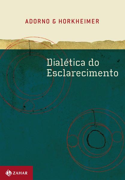 Dialética Do Esclarecimento, livro de Theodor Adorno, Max Horkheimer