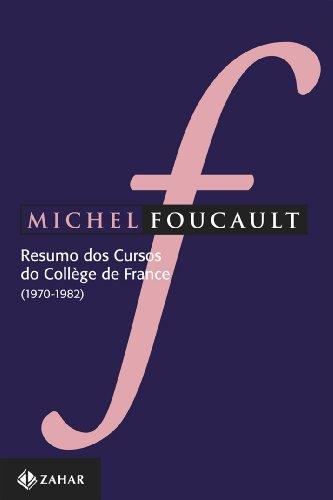 Resumo dos Cursos do Collège de France - (1970-1982), livro de Michel Foucault