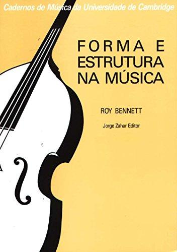 Forma E Estrutura Na Música. Coleção Cadernos Música Univ. Cambridge, livro de Roy Bennett
