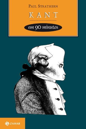 Kant em 90 Minutos - (1724-1804), livro de Paul Strathern