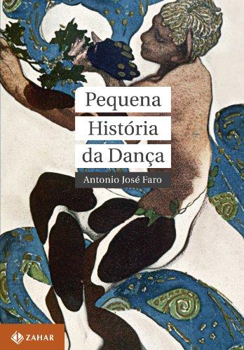 Pequena História da Dança, livro de Antonio Jose Faro