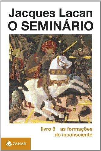 O Seminário, livro 5 - As formações do inconsciente, livro de Jacques Lacan