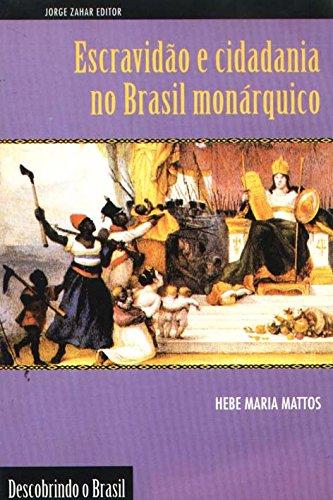 Escravidão e cidadania no Brasil monárquico, livro de Hebe Maria Mattos