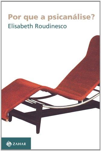 Por Que A Psicanálise?, livro de Elisabeth Roudinesco