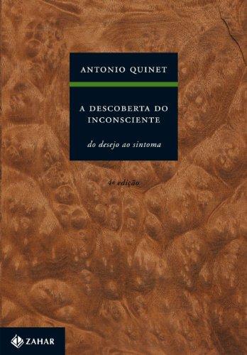 A descoberta do inconsciente - Do desejo ao sintoma, livro de Antonio Quinet