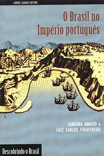 O Brasil No Império Português. Coleção Descobrindo o Brasil, livro de Janaina Passos Amado Baptista Figueiredo, Luiz Carlos Baptista de Figueiredo