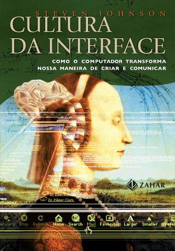 Cultura Da Interface. Coleção Interface, livro de Steven Johnson