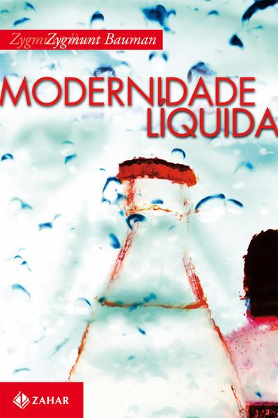 Modernidade Líquida, livro de Zygmunt Bauman