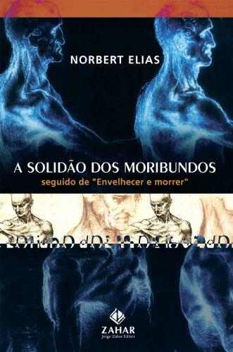 A Solidão Dos Moribundos, livro de Norbert Elias