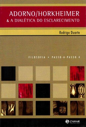 Adorno/Horkheimer - e a Dialética do Esclarecimento, livro de Rodrigo Antonio de Paiva Duarte