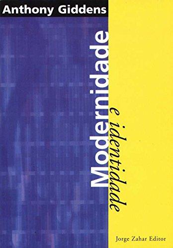 Modernidade E Identidade, livro de Anthony Giddens