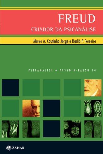 Freud: Criador da Psicanálise, livro de Nadiá Paulo Ferreira, Marco Antonio Coutinho Jorge