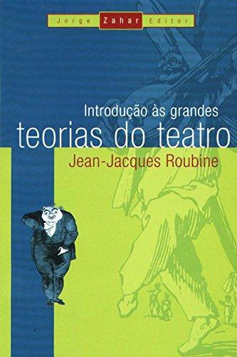 Introdução Às Grandes Teorias Do Teatro, livro de Jean-Jacques Roubine