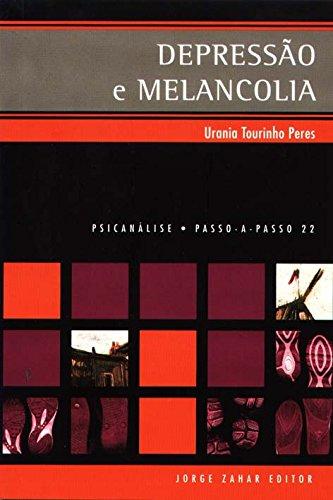 Depressão E Melancolia. Coleção Passo-a-Passo Psicanálise, livro de Urania Maria Tourinho Peres