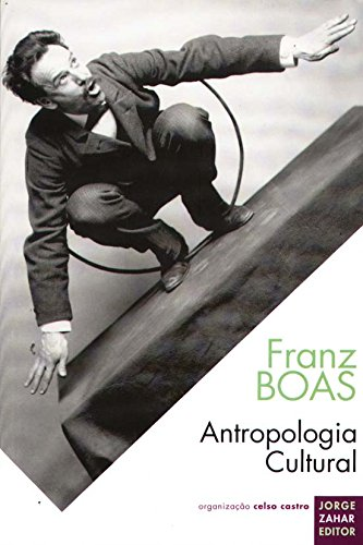 Antropologia Cultural. Coleção Antropologia Social, livro de Franz Boas