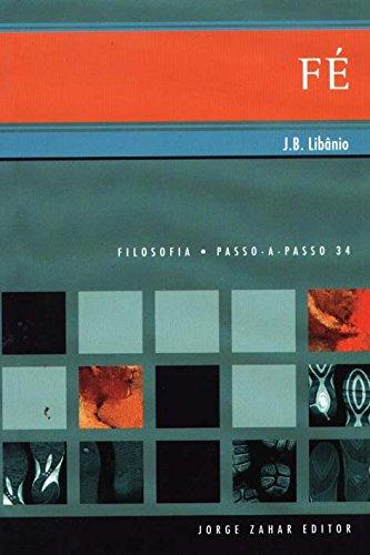 Fé. Coleção Passo-a-Passo Filosofia, livro de João Batista Libânio