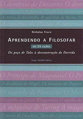 Aprendendo A Filosofar Em 25 Lições, livro de Nicholas Fearn