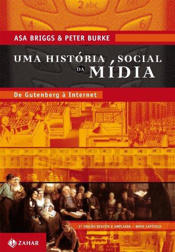 Uma História Social da Mídia - De Gutenberg à Internet, livro de Peter Burke, Asa Briggs