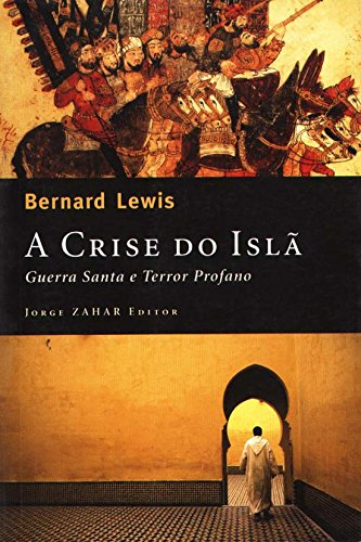 A Crise Do Islã, livro de Bernard Lewis