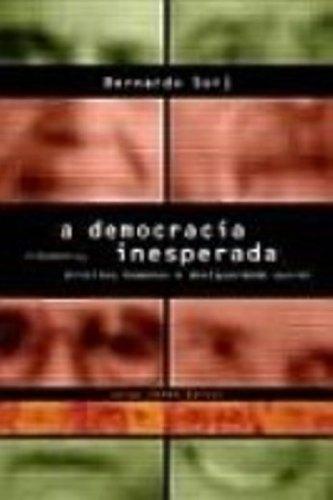 A Democracia Inesperada, livro de Bernardo Sorj