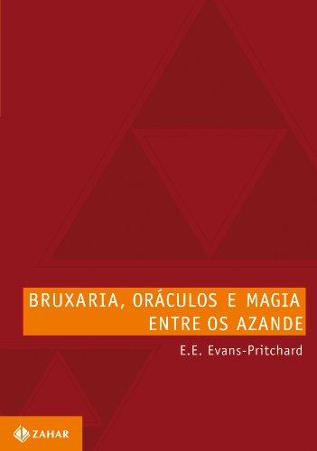 Bruxaria, Oráculos e Magia Entre os Azande, livro de E. E. Evans-Pritchard (Edward Evan)