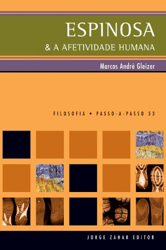 Espinosa & a Afetividade Humana, livro de Marcos André Gleizer