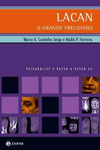 Lacan, o grande freudiano, livro de Nadiá Paulo Ferreira, Marco Antonio Coutinho Jorge