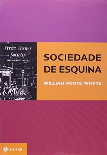 Sociedade De Esquina. Coleção Antropologia Social, livro de William Foote Whyte