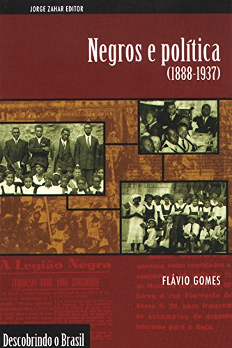 Negros e Política (1888-1937), livro de Flávio dos Santos Gomes