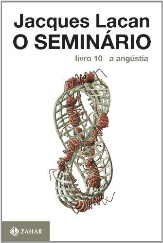 O Seminário, livro 10 - A Angústia, livro de Jacques Lacan