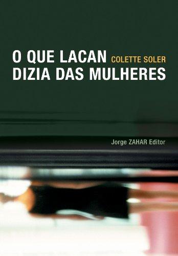 O que Lacan Dizia das Mulheres, livro de Colette Soler