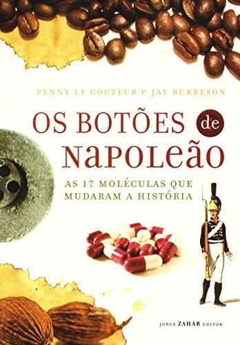 Os Botões De Napoleão, livro de Penny Le Couteur, Jay Burreson