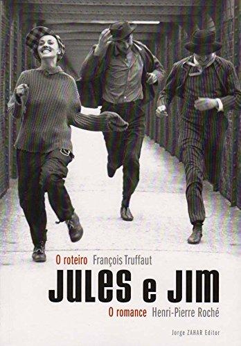 Jules E Jim. O Roteiro, O Romance, livro de François Truffaut, Henri-Pierre Roché