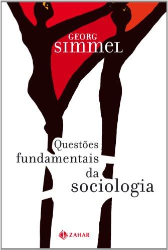 Questões Fundamentais Da Sociologia. Coleção Nova Biblioteca de Ciências Sociais, livro de Georg Simmel
