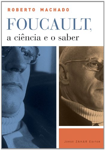 Foucault, a ciência e o saber, livro de Roberto Machado