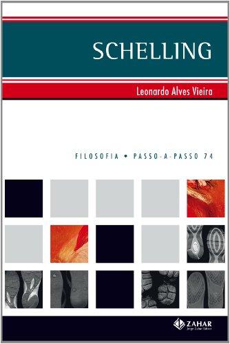 Schelling. Coleção Passo-a-Passo Filosofia, livro de Leonardo Alves Vieira
