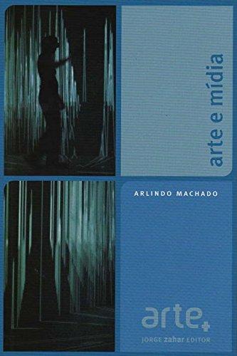 Arte E Mídia. Coleção Arte +, livro de Arlindo Machado