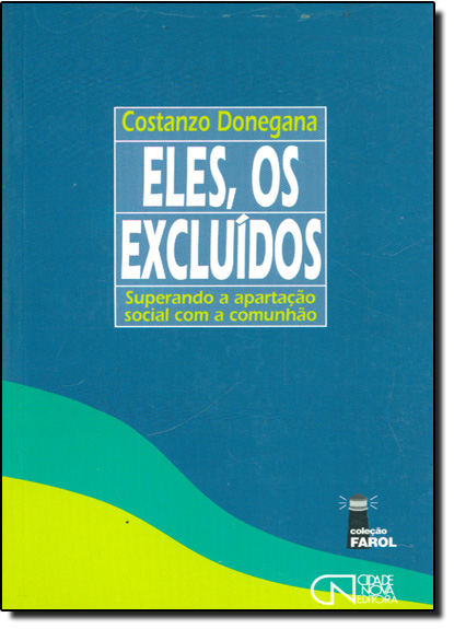 Eles, os Excluidos: Superando a Apartacao Social Com a Comunhao, livro de Costanzo Donegana