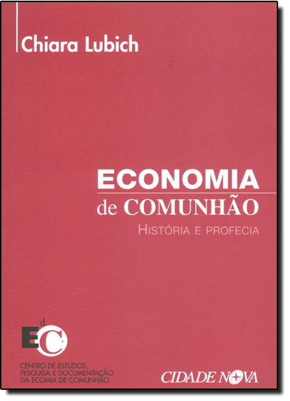 Economia de Comunhao - Historia e Profecia, livro de Chiara Lubich