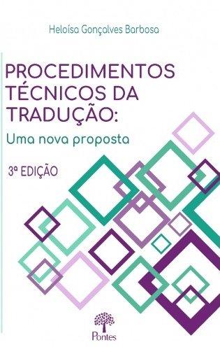 Procedimentos técnicos da tradução. Uma nova proposta (3ª ed.), livro de Heloísa Gonçalves Barbosa